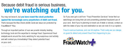 Because debit fraud is serious busienss, we're watching out for you.